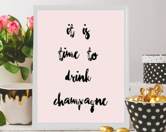 New Years Eve Decor,NYE decoration,Its time champagne,Pink,Instant Download Print,Bachelorette party,Wedding Decor,Champagne Printable Quote