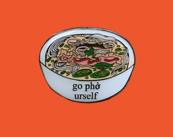 Go Pho Urself Enamel Pin 1 1/8""