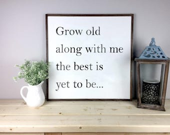 Grow Old Along With Me Sign  | Rustic Farmhouse Sign | Fixer Upper Decor | Home Decor