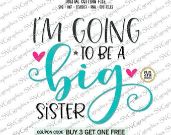 svg,dxf,studio3,eps,png files-235-Im going to be a big sister cutting design file for silhouette cameo.cricut