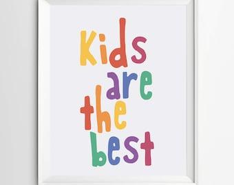 Kids are the best - kids room decor - Colorful printable - nursery quote - playroom print - Children wall art - digital print - kids decor