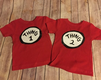 Thing One and Thing Two Inspired sibling Set/Sister of Thing One and Two/Twin Birthday Shirts, Thing 2/Thing 1/Dr Seuss/Sibling Shirt Sets