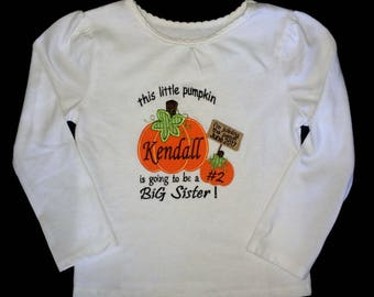 This little pumpkin is going to be a BIG SISTER/BROTHER appliqued shirt