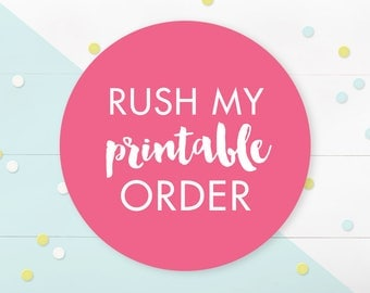 Rush My Printable Order, Leadtime 1-3 Business Days