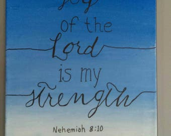 Bible Verse Canvas 'The Joy of The Lord Is My Strength