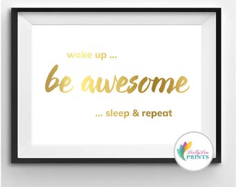 Wake up and be awesome! - Real Foil Print - Foil Print - Awesome, Inspirational Quote Print