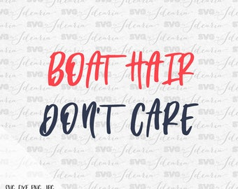 Boat hair don't care, nautical svg, summer svg, beach svg, rudder svg, anchor svg, mermaid svg, pineapple svg, flip flop, lake svg, sea svg