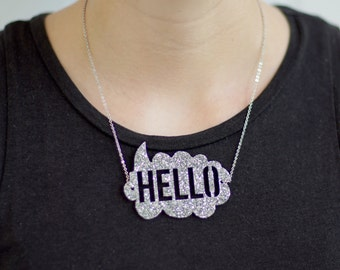 Silver glitter hello necklace, minimal necklace, bold jewelry, statement jewelry, acrylic necklace, speech bubble, gift for her