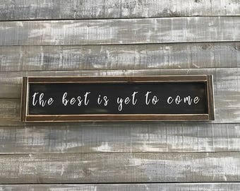 the best is yet to come, wood sign, signs, distressed wood sign, framed wood sign, rustic decor, wall decor, wall hangings, wall collage
