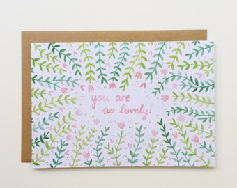 You Are So Lovely - Greeting Card