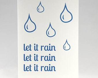 let it rain...Letterpress Printed Greeting Card on 100% Cotton Cardstock with Silver Envelope