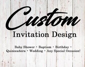 Custom Invitation Design (DIGITAL FILE)