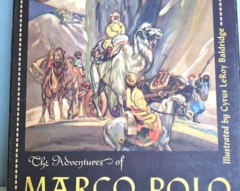 "1948 Special Addition ""The Adventures of Marco Polo"" Illustrated by Cyrus LeRoy Baldridge/Marco Polo Book/Marco Polo by Richard J. Walsh"
