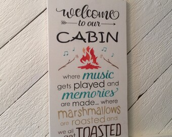 Welcome to our Cabin wood sign, cabin decor, memories, roasting marshmallows, get toasted