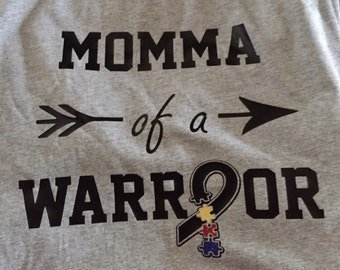 Momma of a warrior (autism awareness)