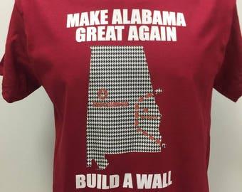 Make Alabama Great Again Build A Wall Shirt