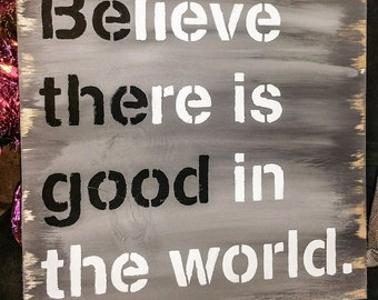 Believe there is good   be the good   good vibes   be the good wood sign   believe there is good sign   inspirational signs