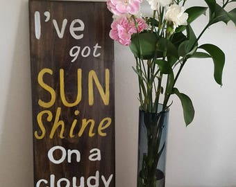 I've got Sunshine on a cloudy day sign on reclaimed wood-sayings and quotes-Home decor-rustic painted signs-Home & living-housewarming gift
