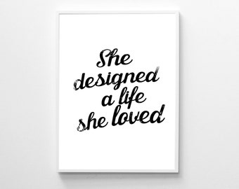 She Designed A Life She Loved Print, Inspirational Print, Typography Print, Modern Minimalist, Scandinavian Print, Motivational Wall Art