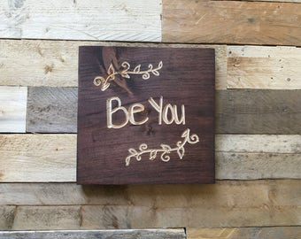 Be You   hand lettered   8x8   home decor   wall decor  