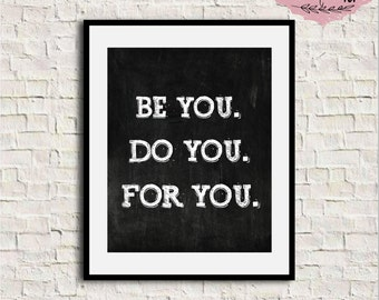 Inspirational Wall Art, Be You Do You For You, Motivational Print, Inspirational Quote, Typography Wall Art, Minimal Quote Print, Chalkboard
