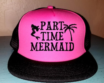 Part Time Mermaid Trucker Hat Snapback Hat Custom Trucker Hat River Rat River Hat Lake Hat Havasu Adjustable Trucker Hat Party Hat Beach Hat