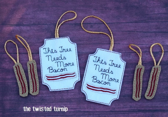 Funny Bacon Christmas Ornaments Holiday Felt Feltie Embroidery Design Embroidery Designs Instant Download 5x7 Hoop The Twisted Turnip