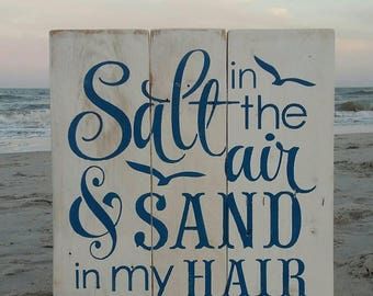Salt in the air and sand in my hair