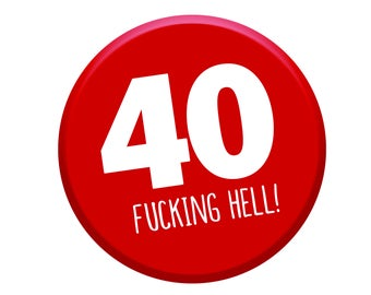 40th Birthday Gift. 40th Birthday Badge. 40th Buttons. Fortieth Badges. Happy 40th. Age 40 Today. Men Women Party Decorations.