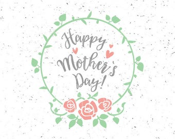 Mother's day svg Happy Mother's day svg file Happy Mothers day svg Happy Mothers day svg file Mom svg Mother's day Cricut CAMEO Silhouette
