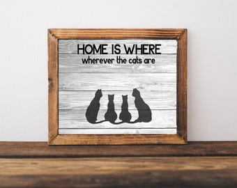 Home is wherever the Cats are- Printable Cat Quotes, Rustic Cat Art, Cat Quote Humor, Kitty Humour, Cat Art Download, Digital file