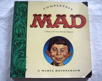 Mad book 1991, Completely MAD A History of the Comic Book and Magazine, Alfred E. Neuman, Vintage book, by Maria Reidelbach, 208 pages