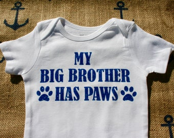 My Big Brother Has Paws Onesie, Dog Sibling Onesie, My Big Sister Has Fur, Dog Onesie, Dog Pregnancy Announcement, Dog Is My Best Friend