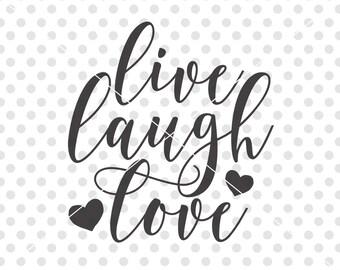 Live Laugh Love SVG, Love SVG, Love Cut File, Love Cutting File, Love Sayings Svg, Love Quote Svg, Love Cuttables, Love Cutting File