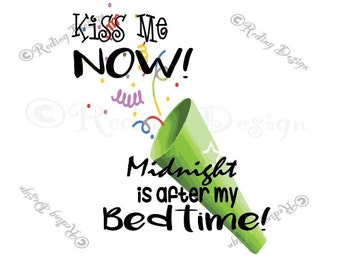 Kiss Me Now Midnight is After my Bedtime Digital Cut File