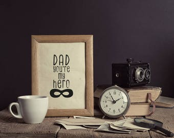 Dad You're My Hero Framed Digital Print, Superhero Mask, Father's Day Wall Art, Father's Day Print, Gift for Dad, Best Dad Print, Superdad