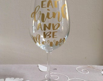 Wine glass, eat drink and be merry, wine, wine lover, cute glass, cute gift, custom glass, kitchen