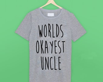 Worlds Okayest Uncle T Shirt