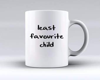 Least Favourite Child Mug | Offensive Mugs | Funny Gifts