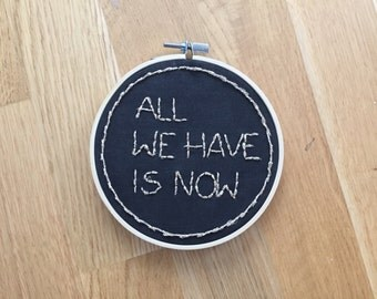 """Embroidery picture """"all we have is now"""" handmade embroidery"""