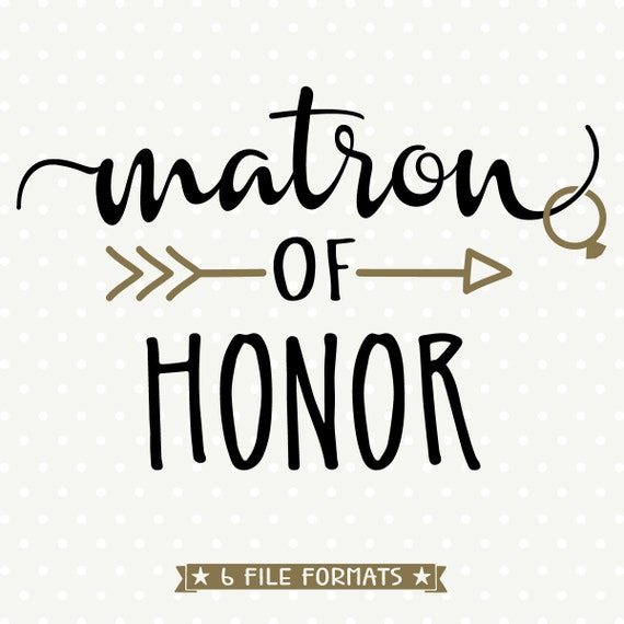 Matron Of Honor SVG DIY Maid Of Honor Gift DIY Bridal Party