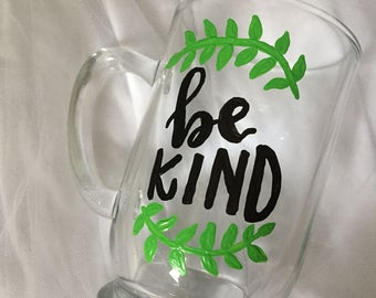 Hand Painted Glass Mug Be Kind Laurel Wreath