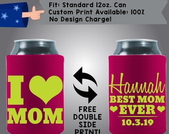 I Love My Mom Name Best Mom Ever Date Collapsible Fabric Can Cooler Double Side Print (Mom2) Heart Mother's Day Beer Coolie