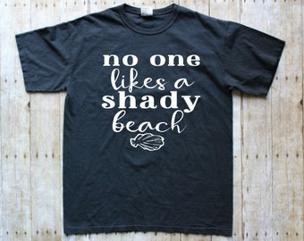 Shady Beach Shirt - Shady Beach T-Shirt - Shady Beach Tee - No one like a Shady Beach Shirt - Beach Shirt - Beach Tee - Shady Beach Tee