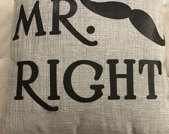 Mr. Right and Mrs. Always Right customized 18 inch pillow **FREE SHIPPING**
