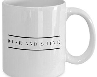 Inspirational coffee mug - Rise and Shine - Unique gift mug for him, her, dad, kids, husband, wife, boyfriend, men, women