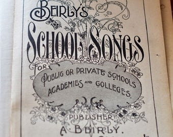 "Antiquarian Music book ""Beirly's SCHOOL SONGS for Public or Private Schools Academies and Colleges, No. 1"" 1896"