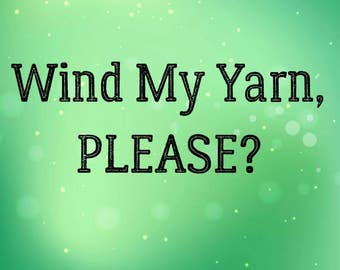 Yarn Winding Service - PER SKEIN
