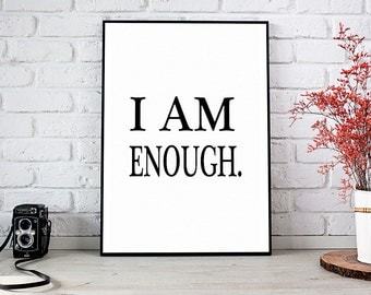 I Am Enough, Printable Art, Printable Decor, Instant Download Digital Print, Motivational Art, Decor, Wall Art Prints