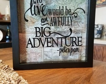 To Live Would be An Awfully Big Adventure // Adventure // Explore // Travel // Wall Art // Wall Decor // Gift // Travel Gifts // Inspiration